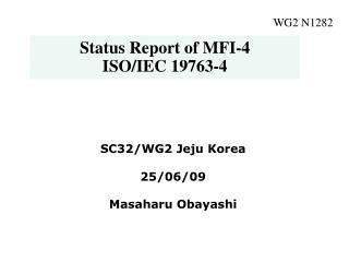 Status Report of MFI-4 ISO/IEC 19763-4