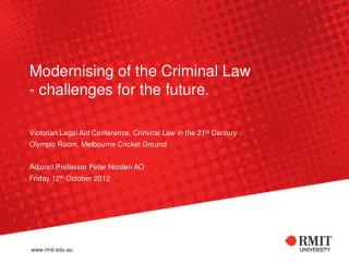 Modernising of the Criminal Law - challenges for the future.