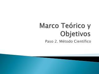 Marco Teórico y Objetivos