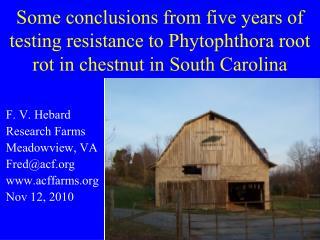 F. V. Hebard Research Farms Meadowview, VA Fred@acf acffarms Nov 12, 2010