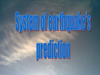 System of earthquake's prediction