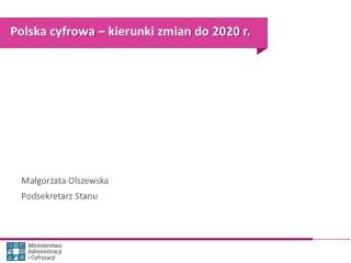 Polska cyfrowa � kierunki zmian do 2020 r.