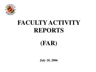 FACULTY ACTIVITY REPORTS (FAR) July 18, 2006