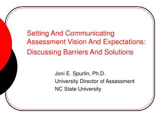 Setting And Communicating Assessment Vision And Expectations:  Discussing Barriers And Solutions