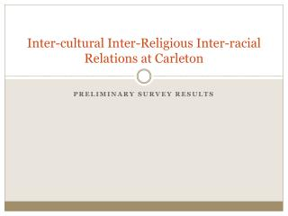 Inter-cultural Inter-Religious Inter-racial  Relations at Carleton
