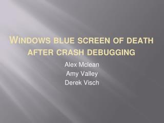 Windows blue screen of death after crash debugging