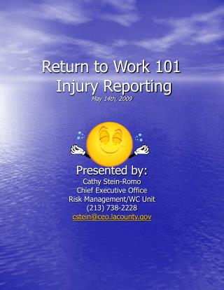 Return to Work 101  Injury Reporting May 14th, 2009
