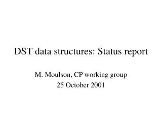 DST data structures: Status report