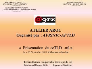 ATELIER  AROC  Organisé par :  AFRINIC-AFTLD
