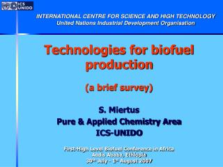 Technologies for biofuel production (a brief survey) S. Miertus Pure & Applied Chemistry Area
