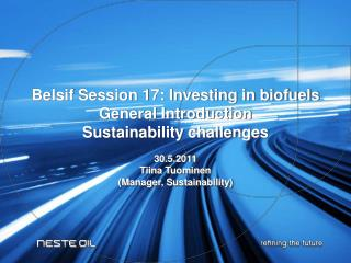 Belsif Session 17: Investing in biofuels General Introduction Sustainability challenges