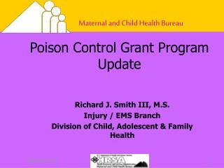 Poison Control Grant Program Update
