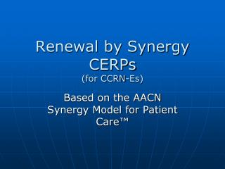Renewal by Synergy CERPs (for CCRN-Es)