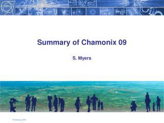 Summary of Chamonix 09 S. Myers