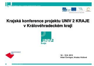 Krajsk� konference projektu UNIV 2 KRAJE v Kr�lov�hradeck�m kraji