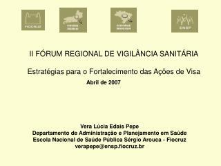 II FÓRUM REGIONAL DE VIGILÂNCIA SANITÁRIA Estratégias para o Fortalecimento das Ações de Visa