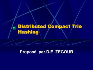 Distributed Compact Trie Hashing