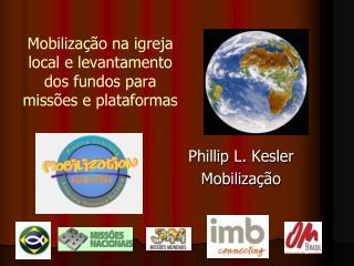 Mobilização na igreja local e levantamento dos fundos para missões e plataformas