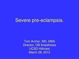 Severe pre-eclampsia.