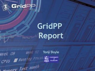 GridPP  Report