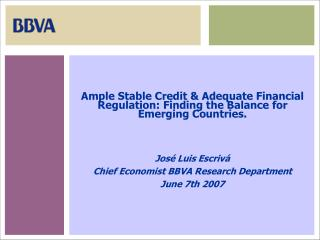Ample Stable Credit & Adequate Financial Regulation: Finding the Balance for Emerging Countries.