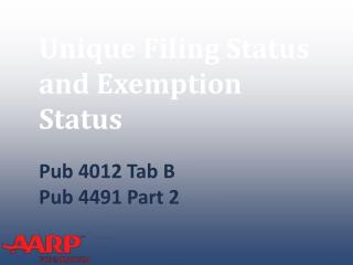 Unique Filing Status and Exemption Status