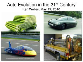 Auto Evolution in the 21 st  Century Ken Welles, May 19, 2010