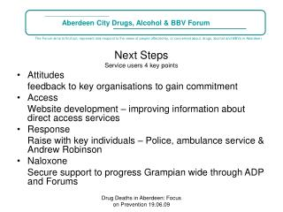 Next Steps Service users 4 key points Attitudes 	feedback to key organisations to gain commitment