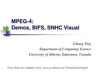 MPEG-4: Demos, BIFS, SNHC Visual