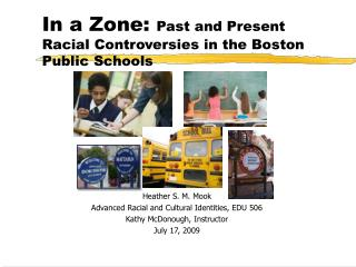 In a Zone:  Past and Present Racial Controversies in the Boston Public Schools