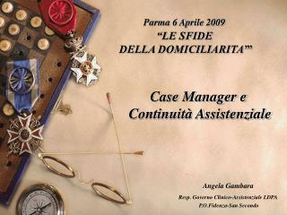 """Parma 6 Aprile 2009 """"LE SFIDE  DELLA DOMICILIARITA' """""""