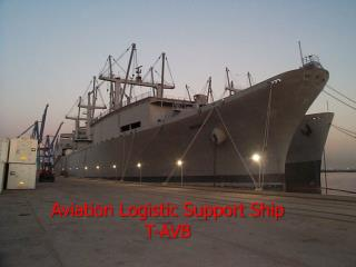 Aviation Logistic Support Ship T-AVB