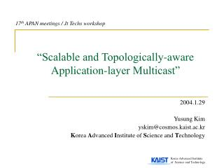 """Scalable and Topologically-aware Application-layer Multicast"""