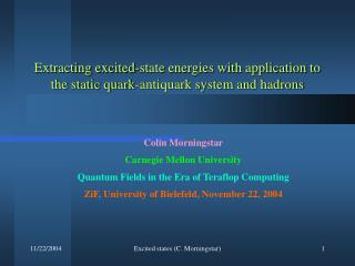 Colin Morningstar Carnegie Mellon University Quantum Fields in the Era of Teraflop Computing