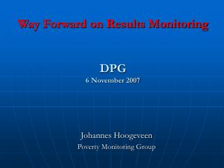 Way Forward on Results Monitoring DPG  6 November 2007