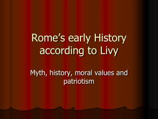 Rome�s early History according to Livy