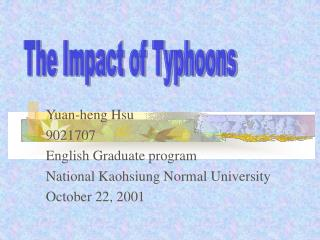 Yuan-heng Hsu 9021707 English Graduate program National Kaohsiung Normal University