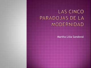 Las cinco paradojas de la modernidad