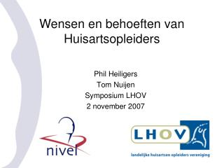 Phil Heiligers Tom Nuijen Symposium LHOV 2 november 2007