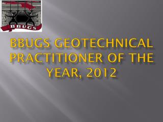 BBUGS Geotechnical Practitioner of the year, 2012