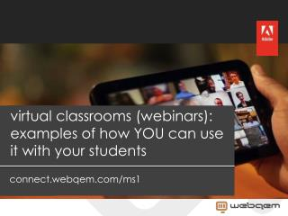 virtual classrooms (webinars): examples of how YOU can use it with your students