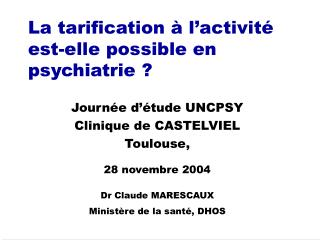 La tarification à l'activité est-elle possible en psychiatrie ?
