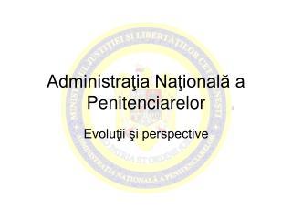 Administraţia Naţională a Penitenciarelor
