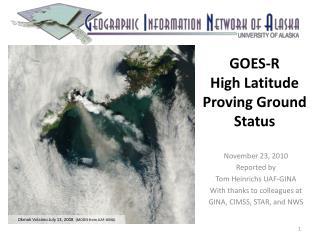 GOES-R High Latitude Proving Ground Status