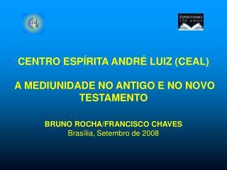 CENTRO ESPÍRITA ANDRÉ LUIZ (CEAL)  A MEDIUNIDADE NO ANTIGO E NO NOVO TESTAMENTO