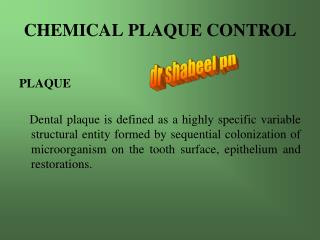 CHEMICAL PLAQUE CONTROL