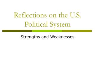 Reflections on the U.S. Political System