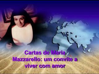 Cartas de Maria Mazzarello: um convite a viver com amor