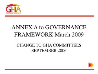 ANNEX A to GOVERNANCE FRAMEWORK March 2009