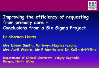 Improving the efficiency of requesting  from primary care -  Conclusions from a Six Sigma Project.